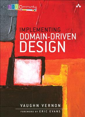 Implementing Domain-driven Design By Vernon, Vaughn